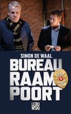 Bureau Raampoort ebook by Simon de Waal