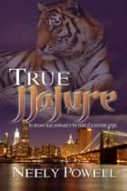 True Nature ebook by Neely  Powell, Neely  Powell 2