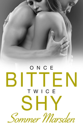 Once Bitten Twice Shy ebook by Sommer Marsden