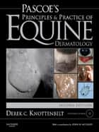 Pascoe's Principles and Practice of Equine Dermatology E-Book ebook by Derek C. Knottenbelt, OBE  BVM&S  DVM&S  Dip ECEIM  MRCVS
