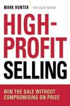 High-Profit Selling ebook by Mark Hunter