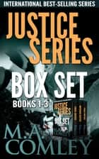 Justice Series Boxed Set books 1-3 ebook by M A Comley