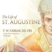 The Life of St. Augustine audiobook by F. W. Farrar, DD, FRS