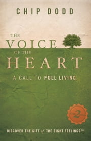 The Voice of the Heart - A Call to Full Living ebook by Chip Dodd