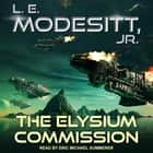 The Elysium Commission audiobook by L. E. Modesitt Jr.
