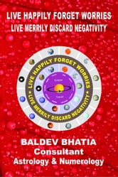 Live Happily Forget Worries - Live Merrily Discard Negativity ebook by Baldev Bhatia