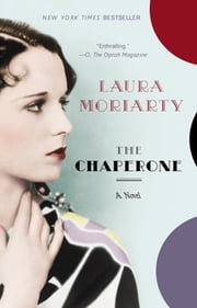 The Chaperone ebook by Laura Moriarty