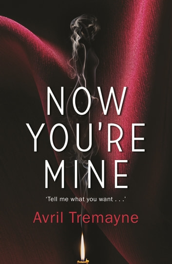Now You're Mine ebook by Avril Tremayne
