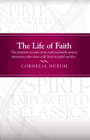 The Life of Faith ebook by Cornelia Nuzum