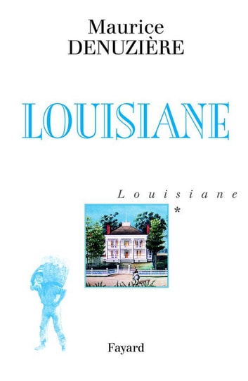 Louisiane, tome 1 - Louisiane ebook by Maurice Denuzière