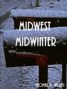 Midwest Midwinter ebook by Thomas M. Willett
