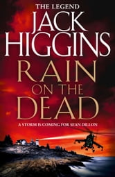 Rain on the Dead (Sean Dillan Series, Book 21) ebook by Jack Higgins