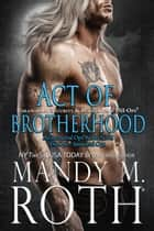 Act of Brotherhood - Paranormal Security and Intelligence an Immortal Ops World Novel ebook by