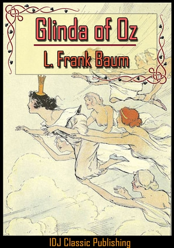 Glinda of Oz [Full Classic Illustration]+[Free Audio Book Link]+[Active TOC] ebook by L. Frank Baum