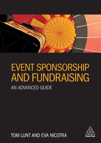 Event Sponsorship and Fundraising - An Advanced Guide eBook by Tom Lunt,Eva Nicotra