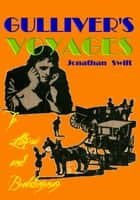 Gulliver's Voyages to Lilliput and Brobdingnag - With Colored Plates and Drawing Illustrations ebook by Jonathan Swift