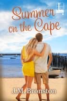 Summer on the Cape ebook by J. M. Bronston