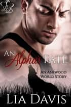 An Alpha's Fate ebook by Lia Davis