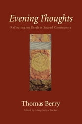 Evening Thoughts ebook by Thomas Berry