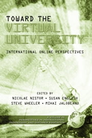 Towards the Virtual University - International On-line Learning Perspectives ebook by Nicolae Nistor,Lyn English,Steve Wheeler