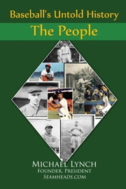 Baseball's Untold History: The People ebook by Michael Lynch