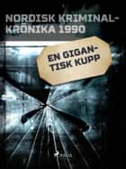 En gigantisk kupp ebook by - Diverse