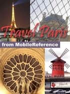Travel Paris, France: Illustrated City Guide, Phrasebook, And Maps (Mobi Travel) ebook by