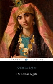 The Arabian Nights (One Thousand And One Nights) (ShandonPress) ebook by Andrew Lang,Shandonpress