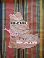 Sooley Base ebook by DP Tolan