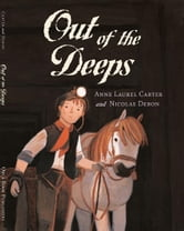 Out of the Deeps ebook by Anne Laurel Carter,Nicholas Debon