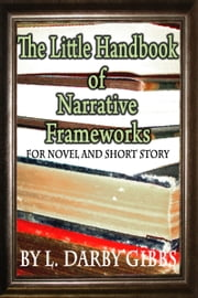 The Little Handbook of Narrative Frameworks ebook by L. Darby Gibbs