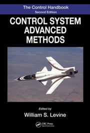 The Control Systems Handbook, Second Edition: Control System Advanced Methods, Second Edition ebook by Levine, William S.