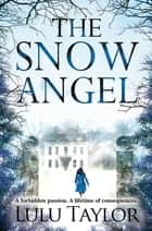 The Snow Angel ebook by Lulu Taylor