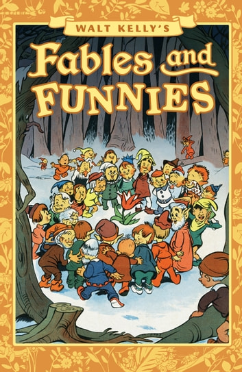 Walt Kelly's Fables and Funnies ebook by Walt Kelly