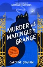 Murder At Madingley Grange - A gripping murder mystery from the creator of the Midsomer Murders series ebook by Caroline Graham
