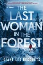 The Last Woman in the Forest ebook by Diane Les Becquets