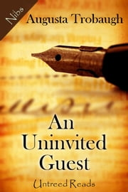 An Uninvited Guest ebook by Augusta Trobaugh