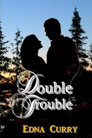 Double Trouble ebook by Edna Curry