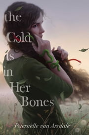 The Cold Is in Her Bones ebook by Peternelle van Arsdale