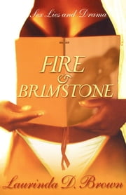 Fire & Brimstone - A Novel ebook by Laurinda D. Brown