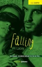 Falling - tome 4 Lacey ebook by Jaimie suzi Cooper, Francine Sirven
