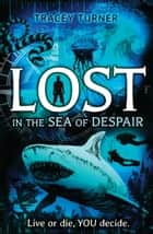 Lost... In the Sea of Despair ebook by Tracey Turner