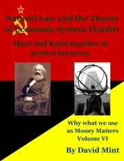 Natural Law and the Theory of Economic System Fluidity ebook by David Mint