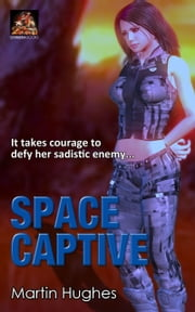 Space Captive ebook by Martin Hughes