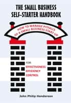 The Small Business Self-Starter Handbook ebook by John Philip Henderson