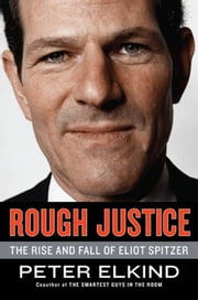 Client 9 - The Rise and Fall of Eliot Spitzer ebook by Peter Elkind