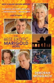 The Best Exotic Marigold Hotel - A Novel ebook by Deborah Moggach