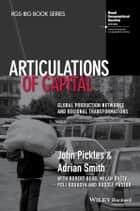 Articulations of Capital ebook by John Pickles,Adrian Smith,Robert Begg,Milan Bucek,Poli Roukova,Rudolf Pástor