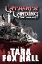 Latham's Landing ebook by Tara Fox Hall