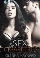 Sex & Cigarettes - Black Rebel Devils MC, #3 ebook by Glenna Maynard